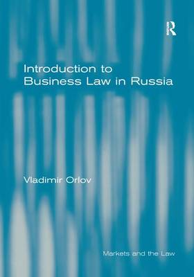 Introduction to Business Law in Russia by Vladimir Orlov