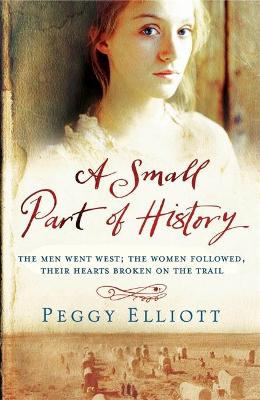A Small Part of History by Peggy Elliott