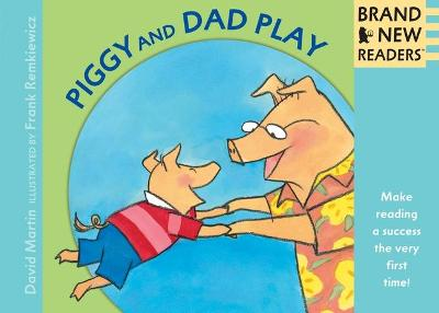 Piggy And Dad Play Big Book by Martin David