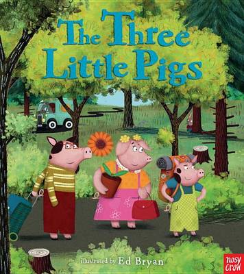 Three Little Pigs: A Nosy Crow Fairy Tale book