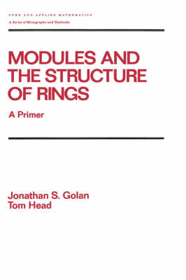 Modules and the Structure of Rings by Golan