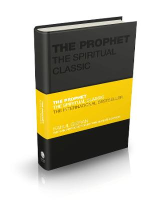 The Prophet: The Spiritual Classic by Kahlil Gibran