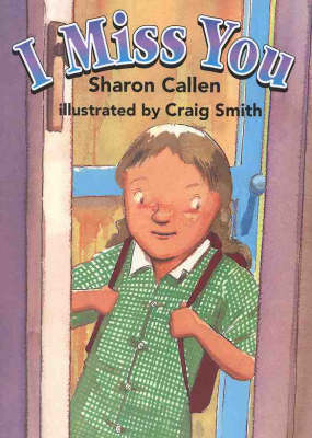 I Miss You: Graded Reading: Yellow by Sharon Callen