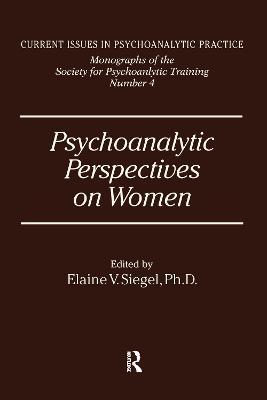 Psychoanalytic Perspectives on Women by Elanie V. Siegel