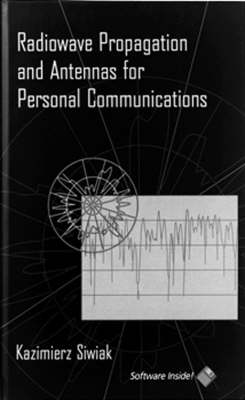 Radiowave Propagation and Antennas for Personal Communications by Kazimierz Siwiak