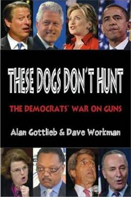 These Dogs Don't Hunt by Alan Gottlieb