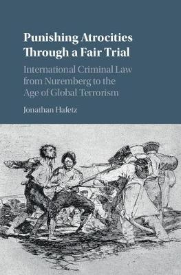 Punishing Atrocities through a Fair Trial by Jonathan Hafetz