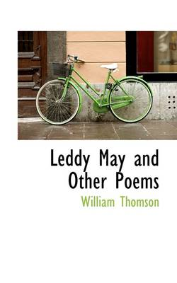 Leddy May and Other Poems by William Thomson, Baron