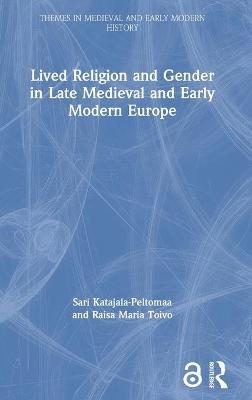Lived Religion and Gender in Late Medieval and Early Modern Europe book