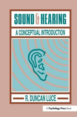 Sound & Hearing: A Conceptual Introduction by R. Duncan Luce