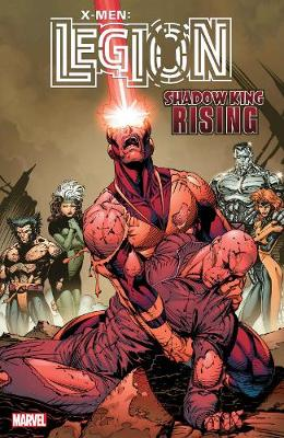 X-men: Legion - Shadow King Rising by Chris Claremont