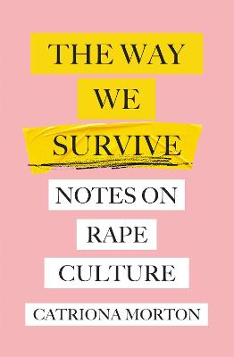 The Way We Survive: Notes on Rape Culture book