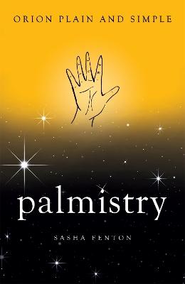Palmistry, Orion Plain and Simple by Sasha Fenton