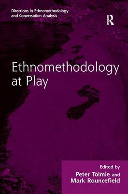 Ethnomethodology at Play by Peter Tolmie