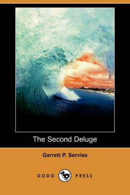 Second Deluge (Dodo Press) by Garrett Putman Serviss