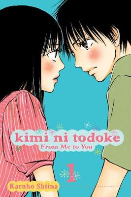 Kimi ni Todoke: From Me to You, Vol. 1 by Karuho Shiina