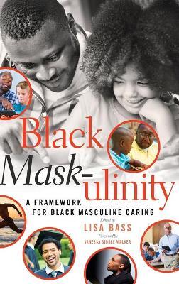 Black Mask-ulinity by Lisa Bass