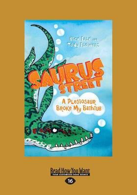 A Plesiosaur Broke My Bathtub by Nick Falk and Tony Flowers