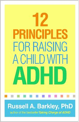 12 Principles for Raising a Child with ADHD book