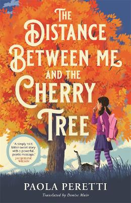 Distance Between Me and the Cherry Tree by Paola Peretti