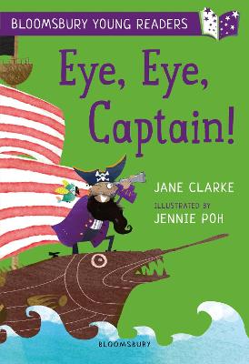 Eye, Eye, Captain! A Bloomsbury Young Reader: Gold Book Band by Jane Clarke