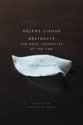 Abstracts and Brief Chronicles of the Time - I.   Los, a Chapter by Helene Cixous