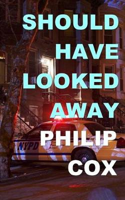 Should Have Looked Away by Cox Philip
