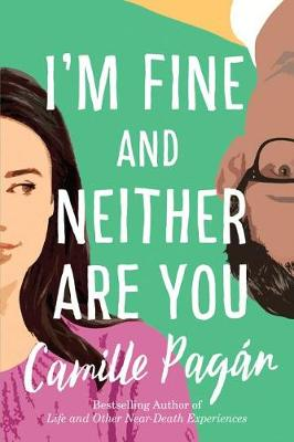 I'm Fine and Neither Are You: A Novel by Camille Pagan