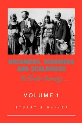 Dreamers, Schemers, and Scalawags by Stuart B McIver