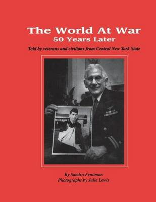 World at War 50 Years Later by Sandra Fentiman