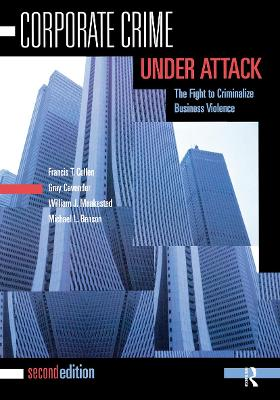 Corporate Crime Under Attack: The Fight to Criminalize Business Violence by Francis T. Cullen