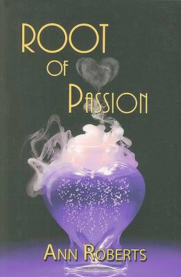 Root of Passion by Ann Roberts