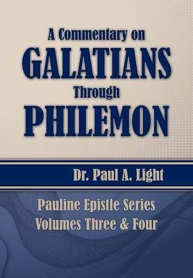 A Commentary on Galatians Through Philemon by Paul a Light