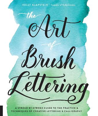 The Art of Brush Lettering by Kelly Klapstein