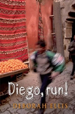 Diego! Run by Deborah Ellis
