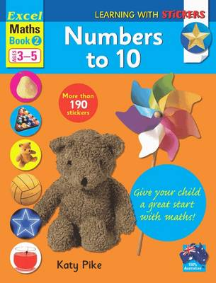 Excel Maths Book 2 - Numbers to 10 by Katy Pike