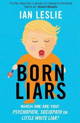 Born Liars by Ian Leslie