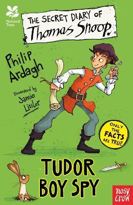 National Trust: The Secret Diary of Thomas Snoop, Tudor Boy Spy by Philip Ardagh
