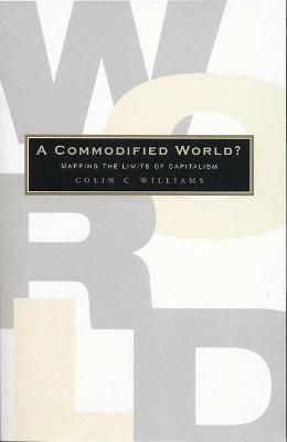 A Commodified World by Colin C. Williams