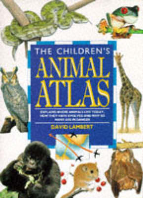 Children's Animal Atlas by David Lambert