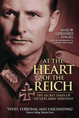 At the Heart of the Reich by Gerhard Engel
