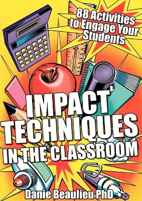 Impact Techniques in the Classroom by Danie Beaulieu
