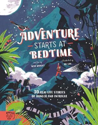 Adventure Starts at Bedtime: 30 real-life stories of danger and intrigue book