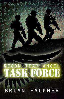 Recon Team Angel, Book 2: Task Force by Brian Falkner