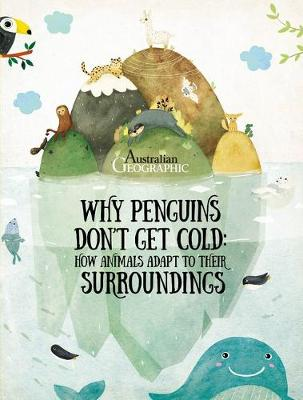 Why Penguins Don't Get Cold by Pavla Hanackova