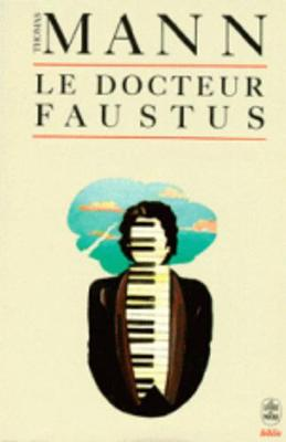 Le Docteur Faustus by Thomas Mann