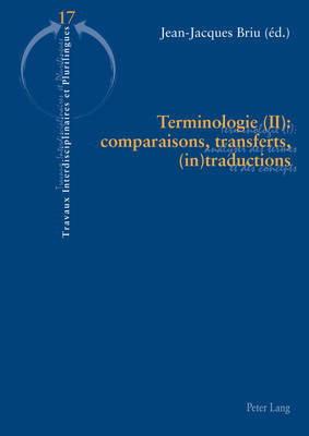 Terminologie (II): Comparaisons, Transferts, (In)Traductions by Jean-Jacques Briu
