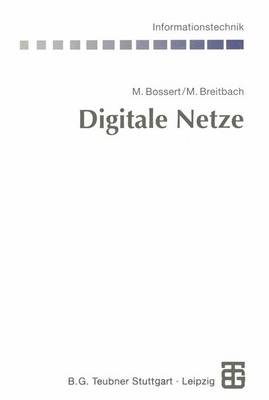 Digitale Netze by Martin Bossert