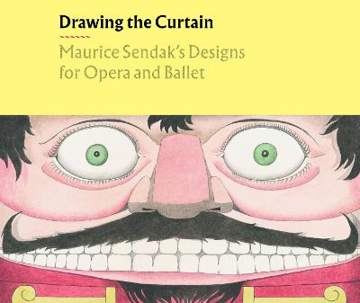 Drawing the Curtain: Maurice Sendak's Designs for Opera and Ballet book