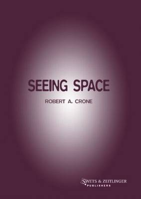 Seeing Space by Robert A. Crone